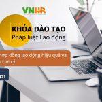 Workshop VNHR: Cách soạn thảo hợp đồng lao động hiệu quả